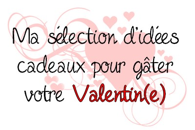 Saint-Valentin, des idées cadeaux pour elle, lui ou nous!