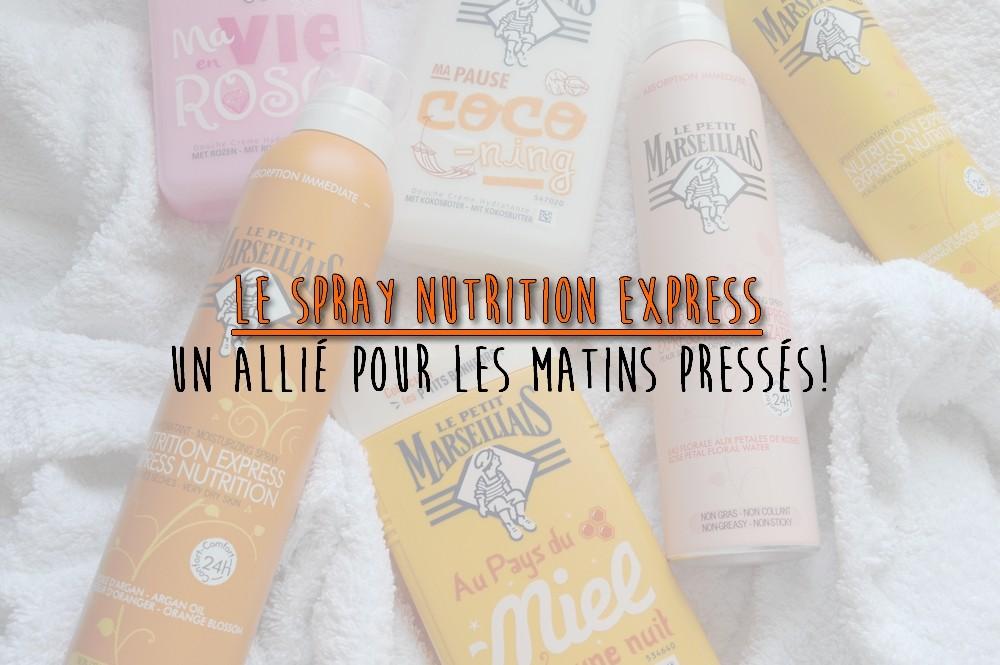 Le spray hydratant Le Petit Marseillais, mon allié des matins pressés!