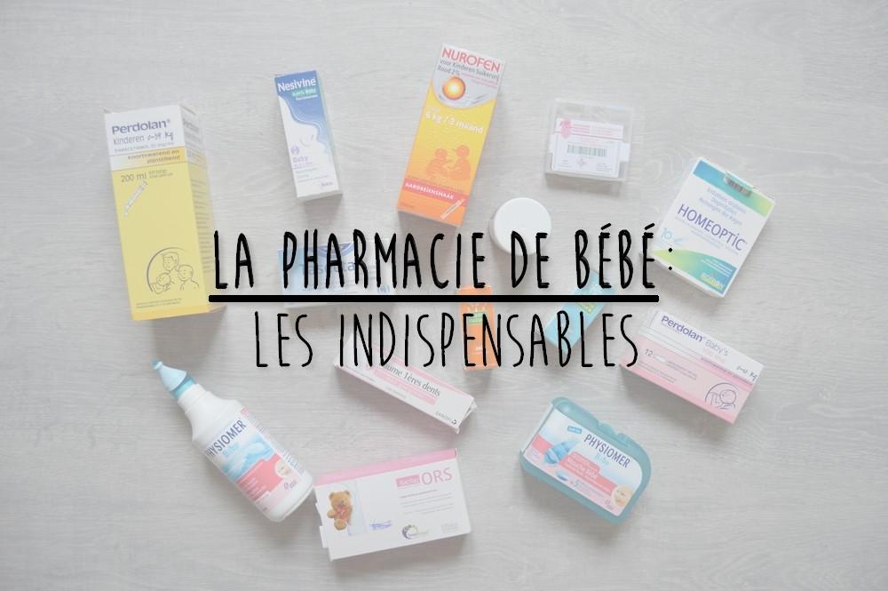 Les 20 indispensables à avoir dans la pharmacie de bébé