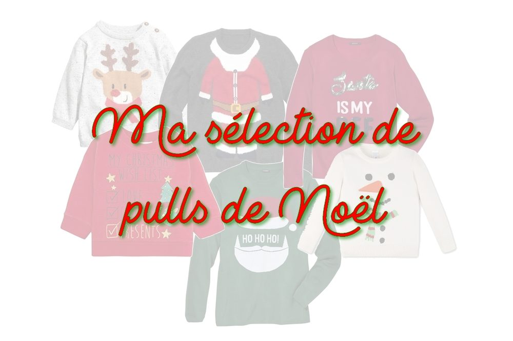 Ma sélection de pulls de Noël pour toute la famille!