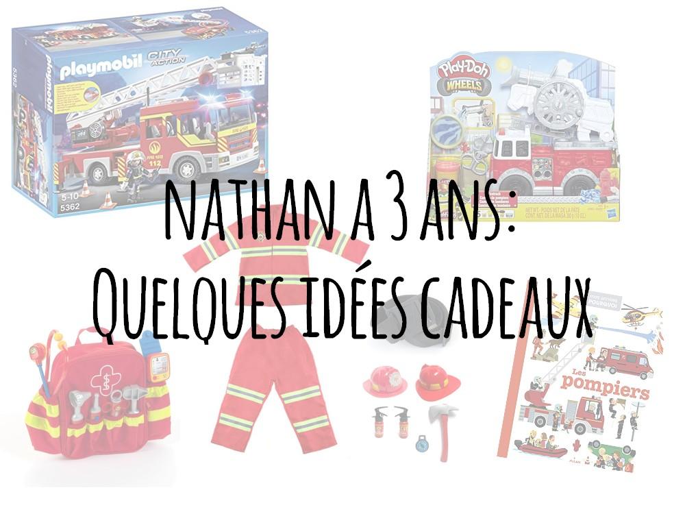 Nos idées cadeaux pour Nathan (3 ans)